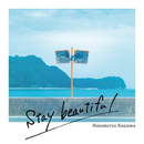 Stay beautiful/香川裕光