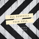 All Downhill From Hell/ANTI-HERO SUPERSTAR