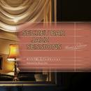 Secret Bar Jazz Sessions ~おうちで楽しむジャズセッション~ Selected by Syouji Uno/Various Artists