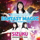 FANTASY MAGIC/SIZUKU