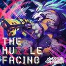 THE MUZZLE FACING/かめりあ