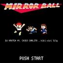 MIRROR BALL (feat. CHICO CARLITO & kiki vivi lily)/DJ KRUTCH