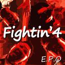 Fightin'4/E.P.O