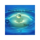 From Baby to Blues/hico
