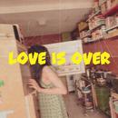 Love is over/里咲りさ