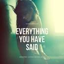 everything you have said/harshrealm
