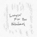 Longin' For You/Nakadomari