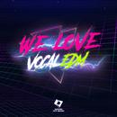 We Love Vocal EDM/Various Artists
