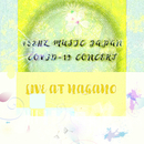 432HZ MUSIC JAPAN COVID-19 CONCERT LIVE AT NAGANO/432HZ MUSIC JAPAN
