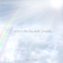 Lucid in the Sky with Dreams/Makoto Ogake