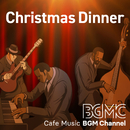 Christmas Dinner/Cafe Music BGM channel
