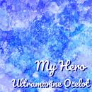 My Hero/Ultramarine Ocelot