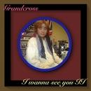 I wanna see you II/Grandcross