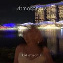 Atmosphere/kukatachii