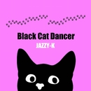 Black Cat Dancer/JAZZY-K