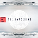 The Awakening/MAKE MY DAY