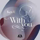 With you/Ken-U