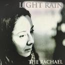 Light Rain/The Rachael