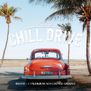 Chill Drive ~休日のゆっくり気分転換Beach Lounge Groove~ (DJ Mix)/Cafe lounge resort