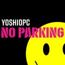 No Parking/YOSHIOPC