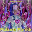Future Funkk (Remixes)/MoNa a.k.a Sad Girl