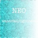 waterfall / lightness/NEO