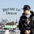 BRUSH UP DREAM/STPAULERS