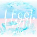 I feel, I will/GAGLE
