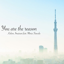You are the reason (feat. 澤田真里愛)/今泉翔