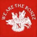 We are The BONEZ/The BONEZ
