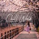 Chill Walk: ゆっくりのんびりオシャレにChill Lounge Mix (DJ Mix)/Cafe lounge resort