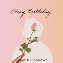 Every Birthday/香川裕光