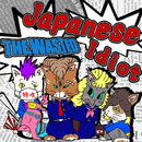 Japanese Idiot/THE WASTED