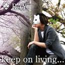 Keep on Living/RAY
