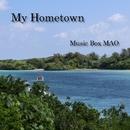 My Hometown/Music Box MAO