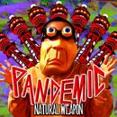 PANDEMIC/NATURAL WEAPON