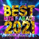 BEST HIT PARADE 2021 -POPS, HIPHOP, R&B, SNS, EDM, ELECTRO-/Various Artists