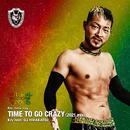 TIME TO GO CRAZY (feat. DJ HIRAKATSU) [2021 mix]/Kzy