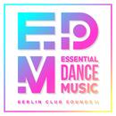 EDM: Essential Dance Music - Berlin Club Sounds II/Various Artists