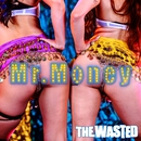 Mr.Money/THE WASTED