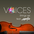 VOICES Strings ver. ~featuring Ayasa/Xperia