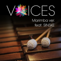 VOICES Marimba ver. featuring SINSKE