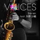 VOICES Sax ver. ~featuring 矢野 沙織/Xperia / tilt-six