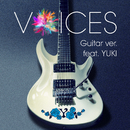 VOICES guitar ver. feat. YUKI/Xperia / tilt-six