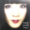 Rock Loves You!/ ロック・ラヴス・ユー!/mona