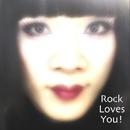 Rock Loves You!/ ロック・ラヴス・ユー!/GABIGABIレーベル