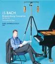 J.S. バッハ:ブランデンブルク協奏曲(ピアノ編曲版)/カール=アンドレアス・コリー (ピアノ)