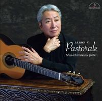 パストラーレ ~J.S. バッハ作品集 6~/福田進一(ギター)