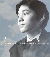 ジョイフル・ジョイフル/ウィリアム W. スピアマン IV(ボーイ・ソプラノ) 岡田知子(ピアノ)