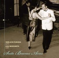 ブエノス・アイレス組曲 ~ギターとヴァイオリンのための作品集~/福田進一(ギター) 森下幸路(ヴァイオリン)
